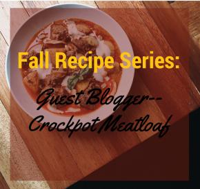 Fall Recipe Series: Guest Blog! Delicious Crock PotMeatloaf